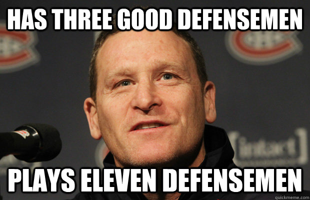 has three good defensemen plays eleven defensemen - Dumbass Randy Cunneyworth