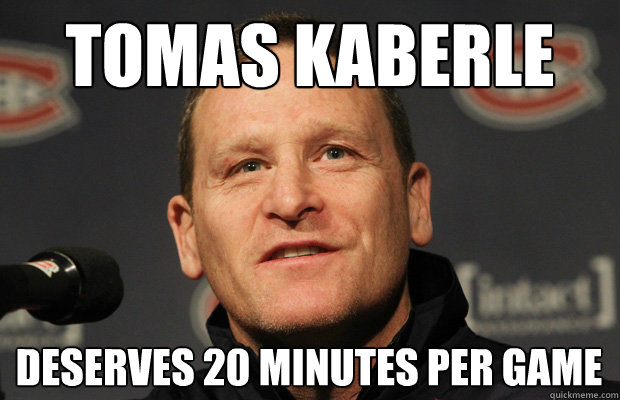 tomas kaberle deserves 20 minutes per game - Dumbass Randy Cunneyworth