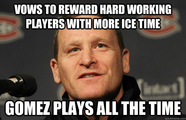 vows to reward hard working players with more ice time gomez - Dumbass Randy Cunneyworth