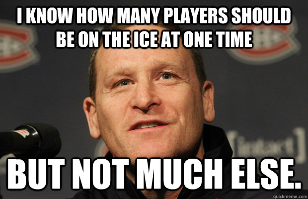 i know how many players should be on the ice at one time but - Dumbass Randy Cunneyworth