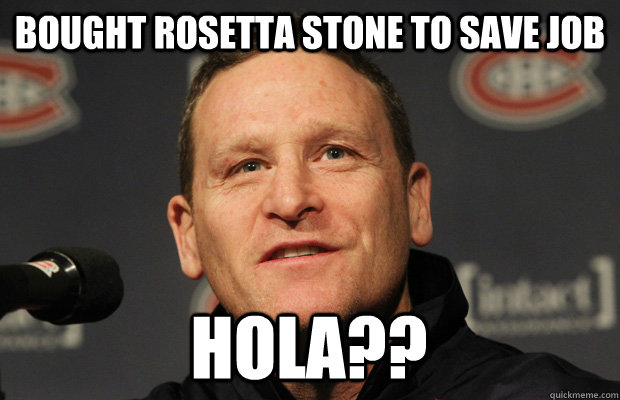 bought rosetta stone to save job hola - Dumbass Randy Cunneyworth