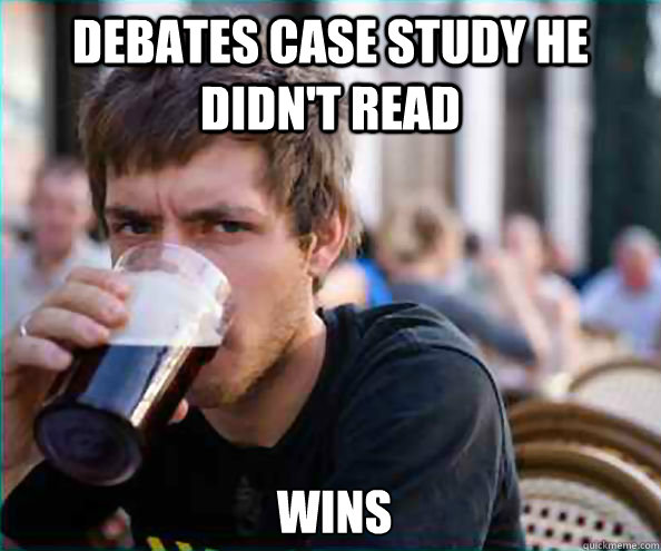 debates case study he didnt read wins - Lazy College Senior