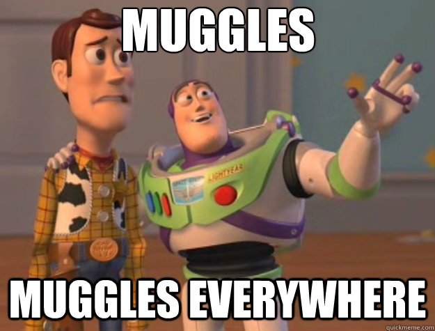 muggles muggles everywhere - Toy Story