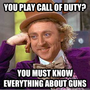 you play call of duty you must know everything about guns - Creepy Wonka