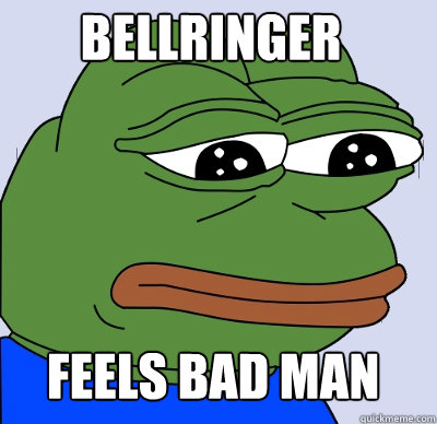 feels bad man bellringer - FEELS BAD MAN