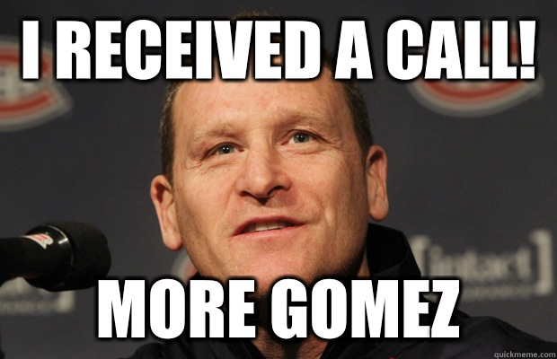 I received a call Better get Gomez out there - Dumbass Randy Cunneyworth