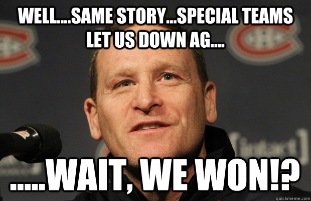 wellsame storyspecial teams let us down ag w - Dumbass Randy Cunneyworth