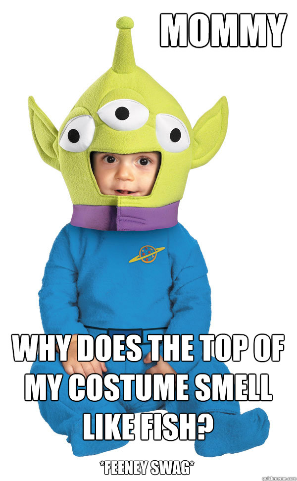 Mommy Why Does The Top Of My Costume Smell Like Fish