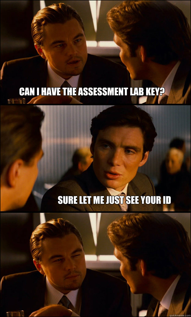 can i have the assessment lab key sure let me just see your - Inception