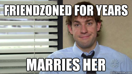 friendzoned for years marries her - Sucessful Jim
