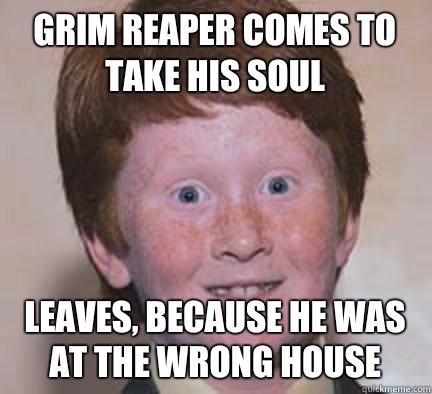 Grim reaper comes to take his soul Leaves, because he was ...