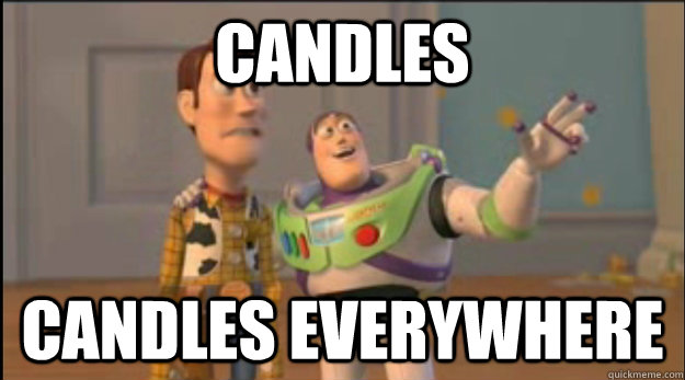 candles candles everywhere - buzz and woody