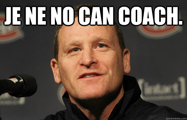 je ne no can coach  - Dumbass Randy Cunneyworth