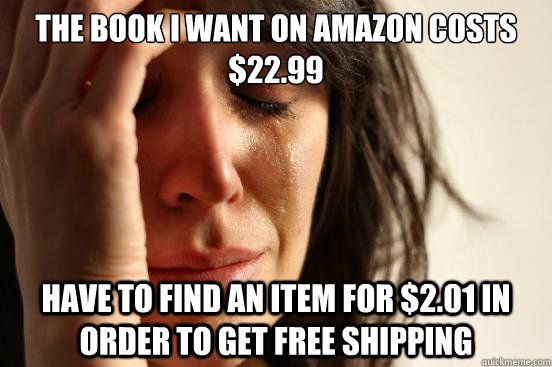 the book i want on amazon costs 2299 have to find an item  - First World Problems