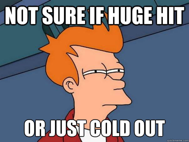 not sure if huge hit or just cold out - Futurama Fry