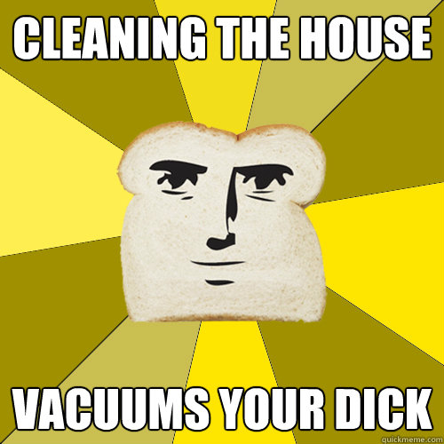cleaning the house vacuums your dick - Breadfriend