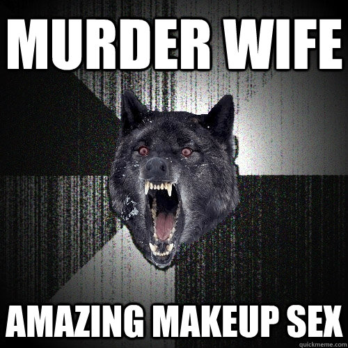 murder wife amazing makeup sex  - Insanity Wolf