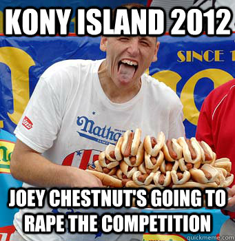 kony island 2012 joey chestnuts going to rape the competiti - 
