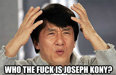 who the fuck is joseph kony - EPIC JACKIE CHAN