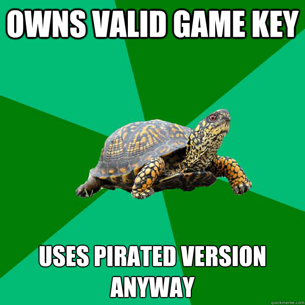 owns valid game key uses pirated version anyway - Torrenting Turtle