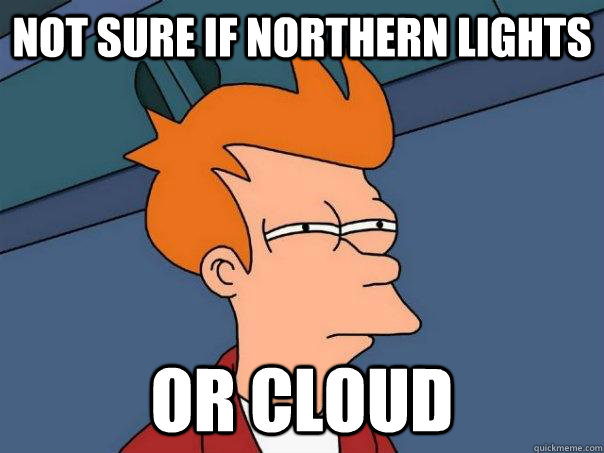 not sure if northern lights or cloud - Futurama Fry