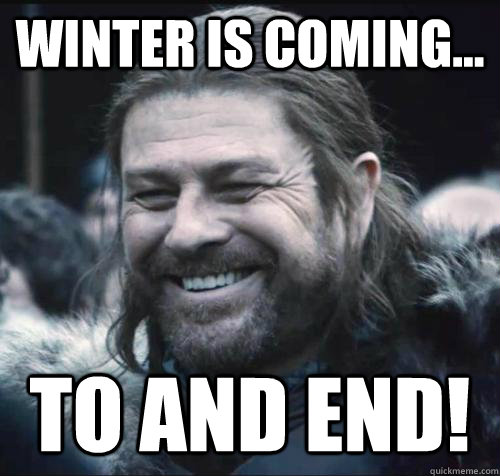 winter is coming to and end - WinterEnd