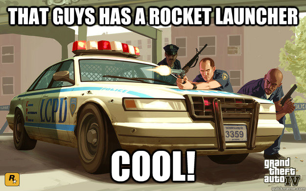that guys has a rocket launcher cool - GTA Cop