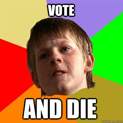 vote and die - Angry School Boy