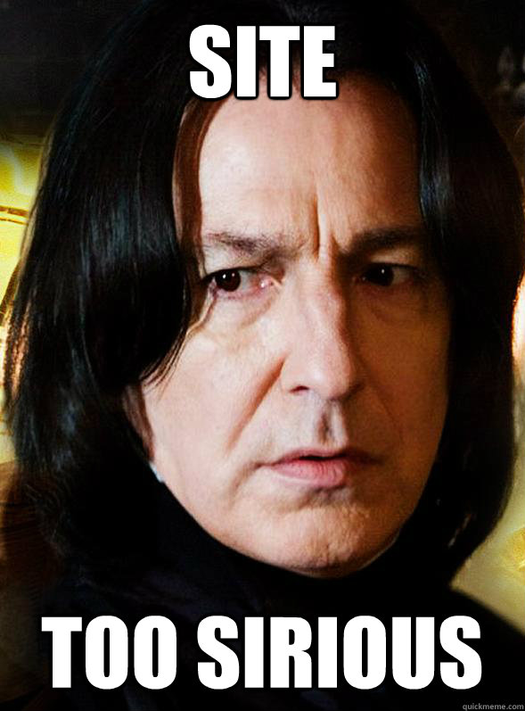 site too sirious - Sensitive Snape
