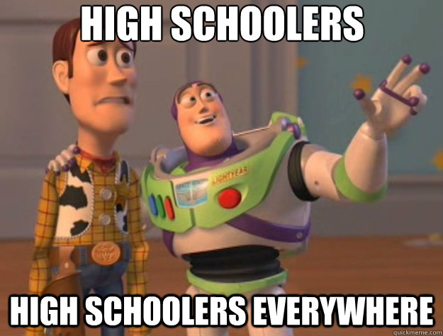 high schoolers high schoolers everywhere - Toy Story