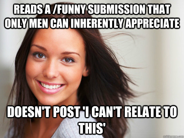 reads a funny submission that only men can inherently appre - Good Girl Gina