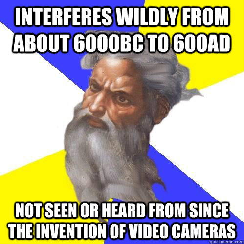 interferes wildly from about 6000bc to 600ad not seen or hea - Advice God