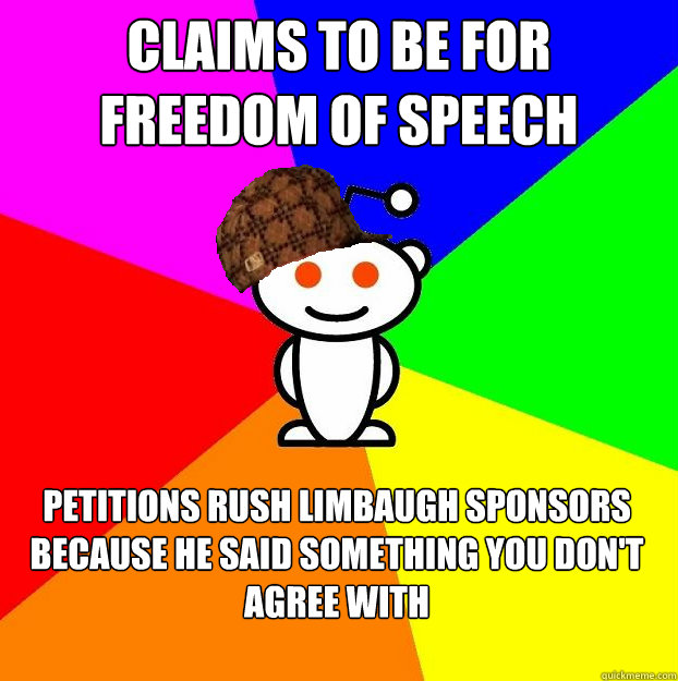claims to be for freedom of speech petitions rush limbaugh s - Scumbag Redditor