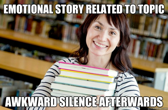 emotional story related to topic awkward silence afterwards - Mature Studnet