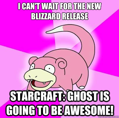 i cant wait for the new blizzard release starcraft ghost i - Slowpoke