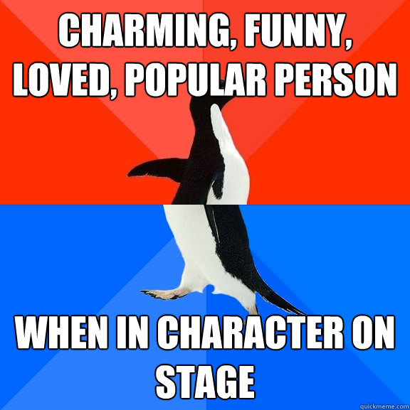 charming funny loved popular person when in character on  - Socially Awesome Awkward Penguin