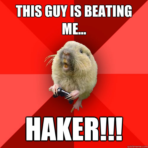 this guy is beating me haker - Gaming Gopher