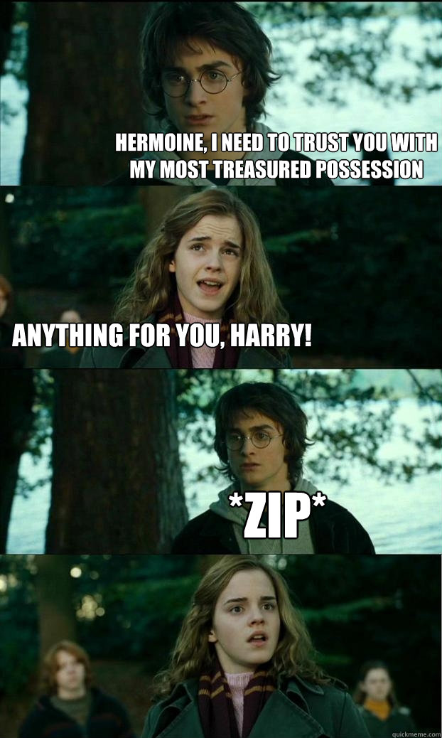 hermoine i need to trust you with my most treasured possess - Horny Harry