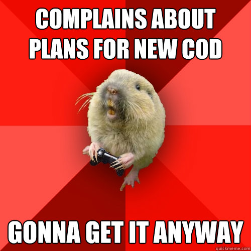 complains about plans for new cod gonna get it anyway - Gaming Gopher