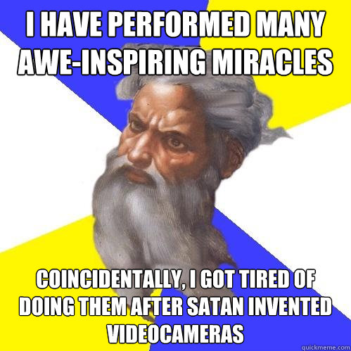 i have performed many aweinspiring miracles coincidentally - Advice God