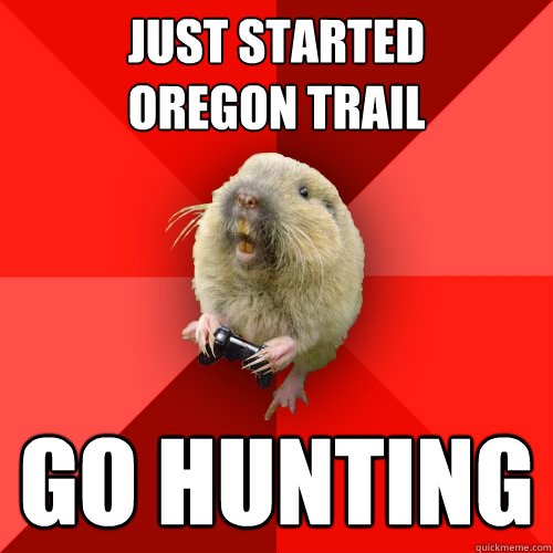 just started oregon trail go hunting - Gaming Gopher