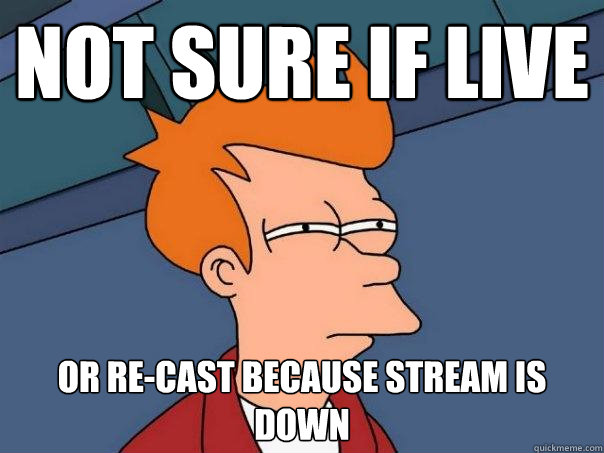 not sure if live or recast because stream is down - Futurama Fry