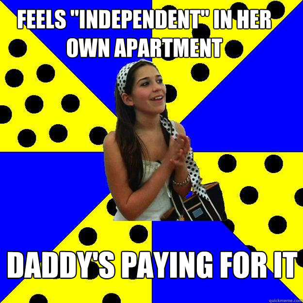 feels independent in her own apartment daddys paying for  - Sheltered Suburban Kid