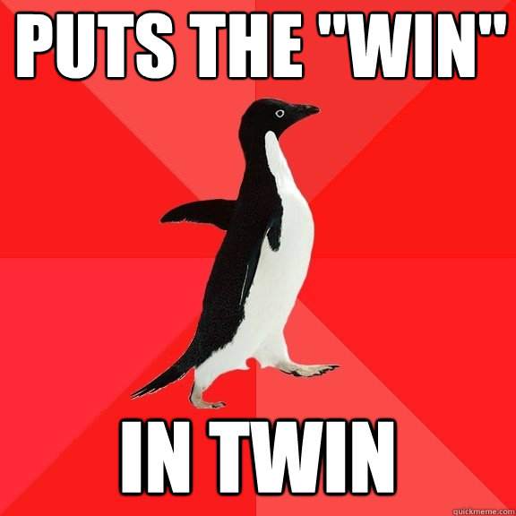 puts the win in twin - Socially Awesome Penguin