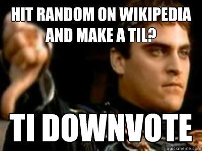 hit random on wikipedia and make a til ti downvote - Downvoting Roman