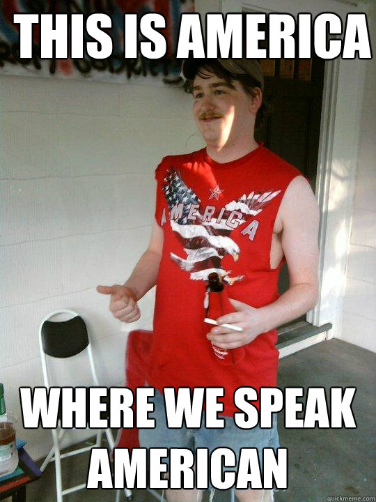 this is america where we speak american - Redneck Randal
