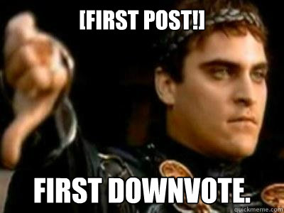 first post first downvote - Downvoting Roman