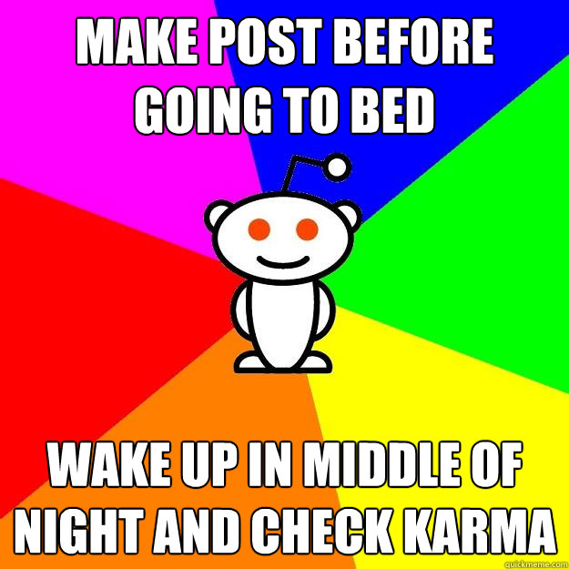 make post before going to bed wake up in middle of night and - Reddit Alien