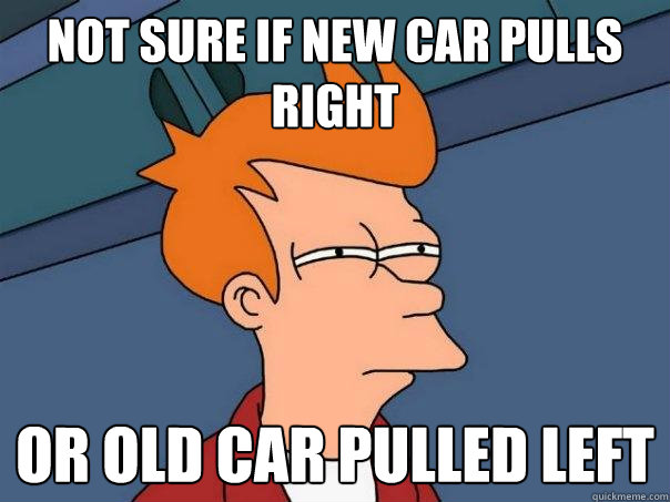 not sure if new car pulls right or old car pulled left - Futurama Fry