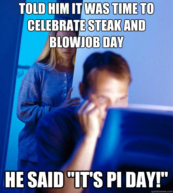 told him it was time to celebrate steak and blowjob day he s - Sexy redditor wife